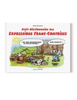 Dictionnaire des Expressions Franc-Comtoises – Livre expression de Franche-Comté