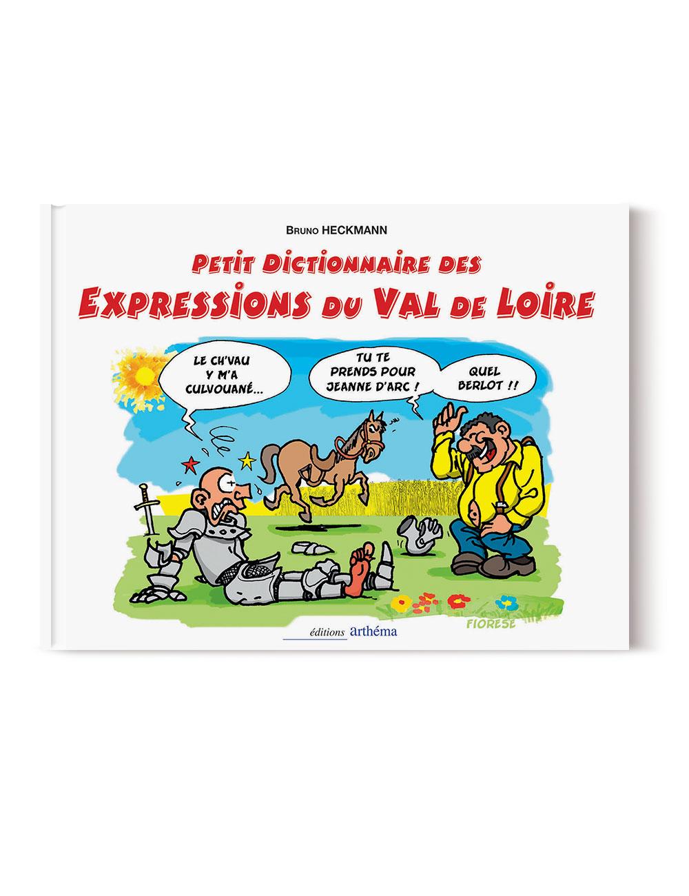 Dictionnaire des Expressions du Val de Loire – Livre expression région