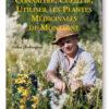 Livre Connaitre Cueillir Utiliser Plantes Médicinales Montagne – Gilles Hiobergary