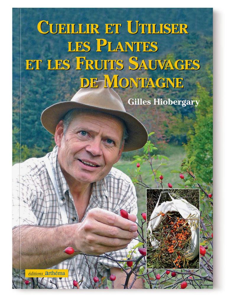 Livre Cueillir Utiliser Plantes Montagne et Fruits Sauvages – Gilles Hiobergary