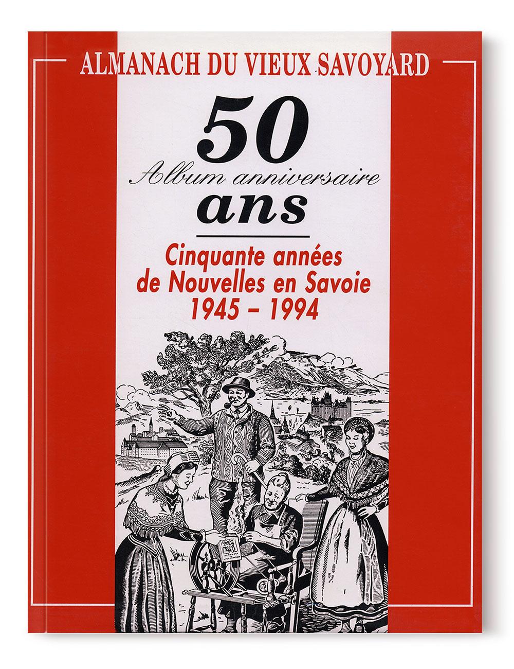 Livre Histoire des Pays de Savoie - 50 ans d'Almanach Savoyard