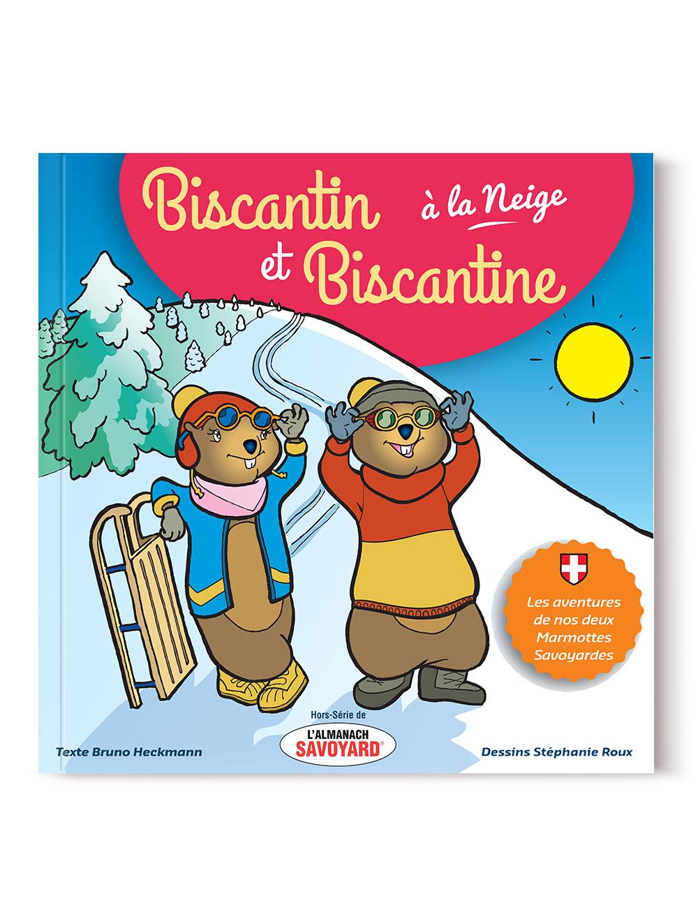 Biscantin et Biscantine à la Neige - Livre Jeunesse avec vos chères Marmottes Savoyardes