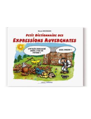 Petit Dictionnaire des Expressions Auvergnates illustrées
